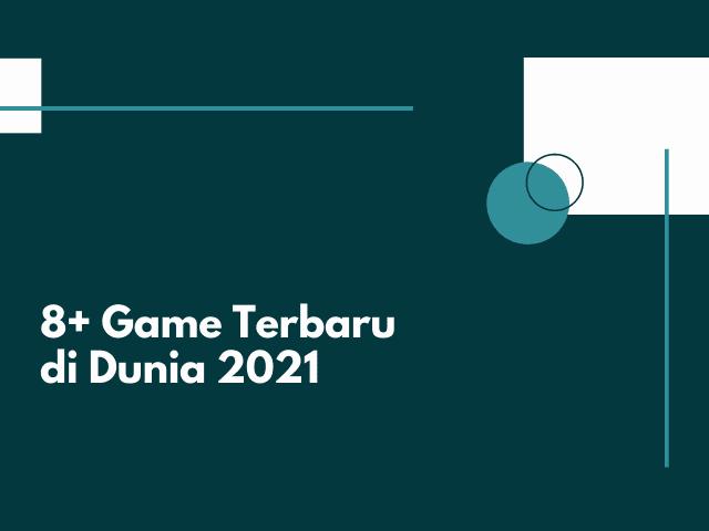 Game Terbaru di Dunia 2021