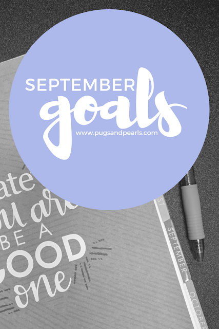 September Goals // Pugs & Pearls Blog