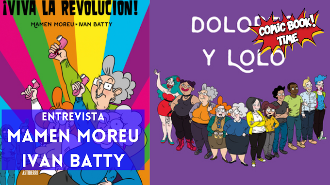 "Entrevista: Mamen Moreu e Ivan Batty, creadores de ""Dolores y Lolo"""