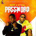 [Music] Tizzy Ft. Otega - Password