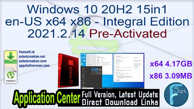 Windows 10 20H2 15in1 en-US x64 x86 – Integral Edition 2021.2.14 Pre-Activated