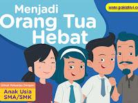Menjadi Orang Tua Hebat untuk Keluarga Anak Usia SMA/MA/SMK