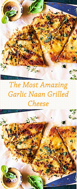 The Most Amazing Garlic Naan Grilled Cheese