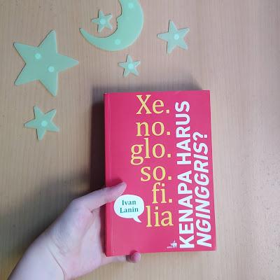 Review Buku Xenoglosofilia, Kenapa Harus Nginggris?, Ivan Lanin