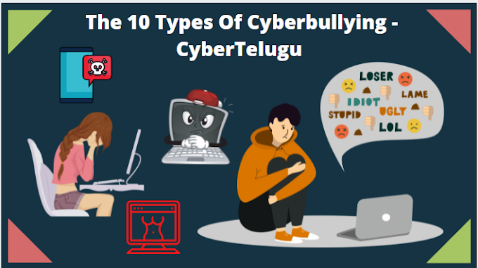The 10 Types Of Cyberbullying - CyberTelugu