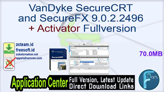 VanDyke SecureCRT and SecureFX 9.0.2.2496 + Activator Fullversion