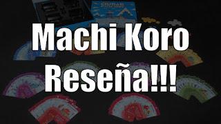 Reseña de  Ciudad Machi Koro el juego de mesa