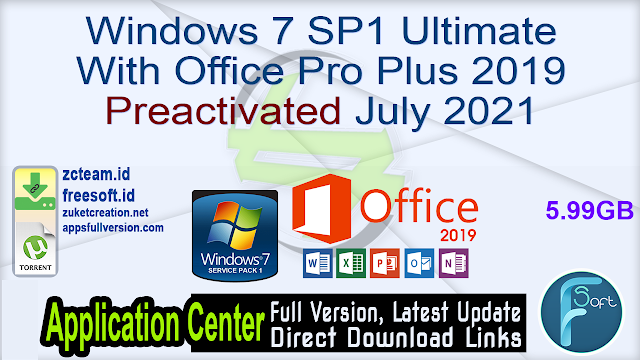 Windows 7 SP1 Ultimate With Office Pro Plus 2019 Preactivated July 2021_ ZcTeam.id