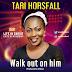 Gospel Music: Tari Horsfall - Walk Out On Him | @SoundsofTari