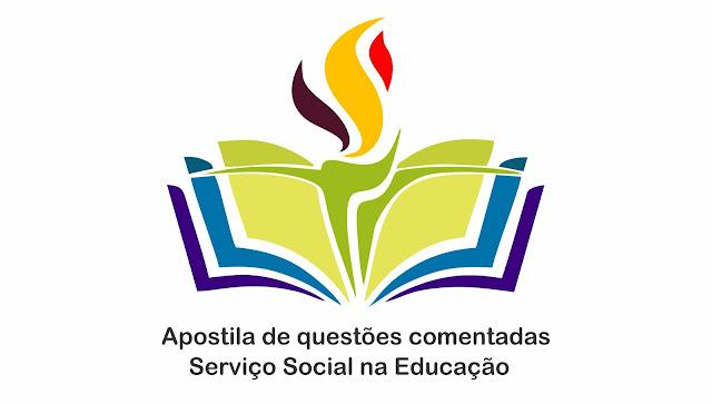 Serviço Social na Educação apostila de questões comentadas