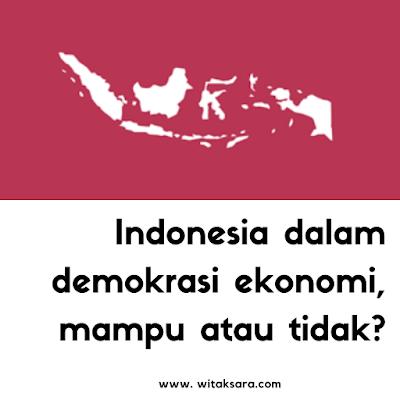 Indonesia dalam demokrasi ekonomi