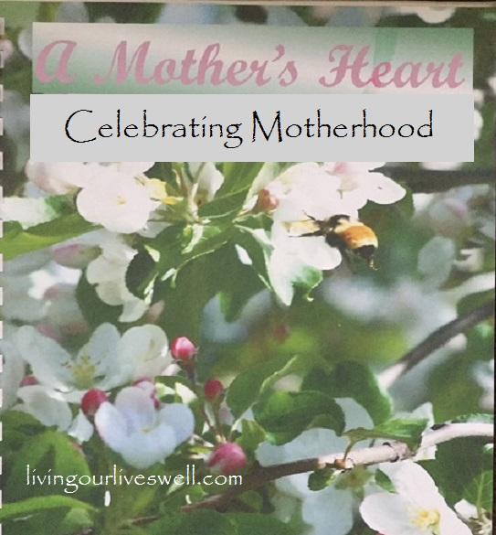 A Mother's Heart; Celebrating Motherhood
