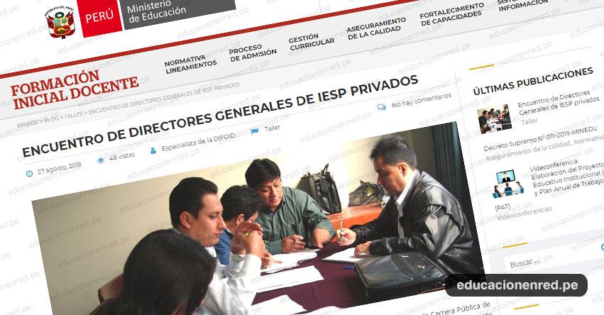MINEDU: Encuentro de Directores Generales de IESP privados (20 Setiembre)