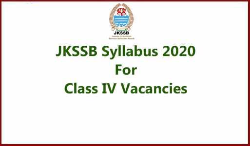 JKSSB Syllabus for the 8575 Class IV Posts (Various Departments) J&K: Class 4 Exam Pattern, Selection Criteria