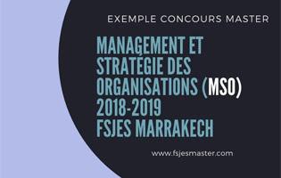 Exemple Concours Master Management et Stratégie des Organisations (MSO) 2018-2019 - Fsjes Marrakech