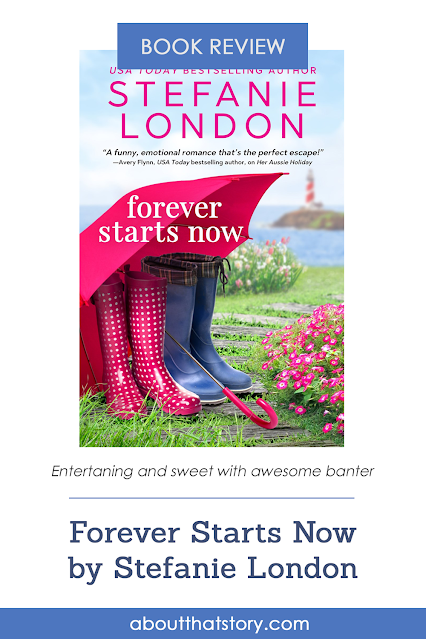 Book Review: Forever Starts Now by Stefanie London | About That Story