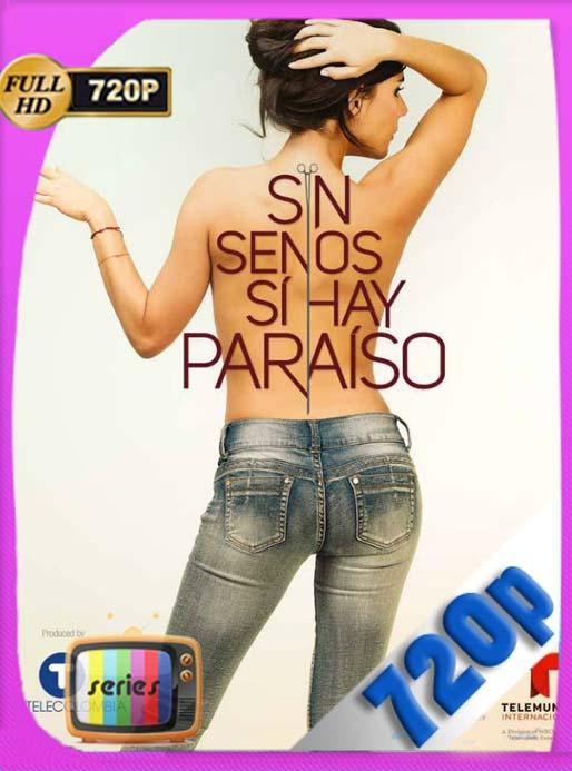 Sin senos no hay paraíso (Serie Completa)HD [720p] Latino [GoogleDrive] SilvestreHD