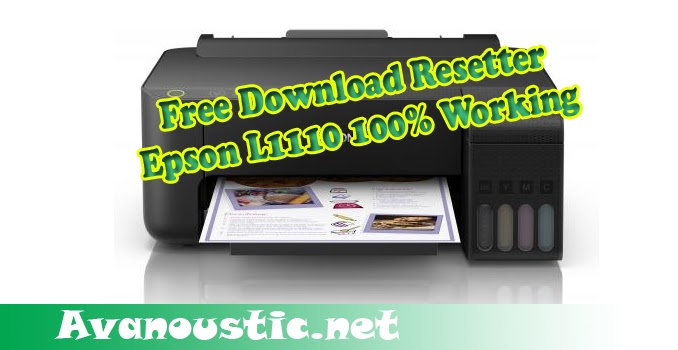 Free Download Resetter Epson L1110 100 Working Dokter Printer