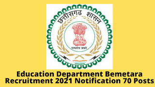 Education Department Bemetara Recruitment 2021 Notification 70 Posts Application Form @ bemetara.gov.in