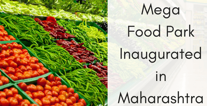 Mega Food Park Inaugurated in Maharashtra