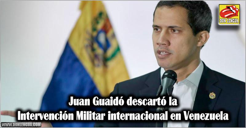 Juan Guaidó descartó la Intervención Militar internacional en Venezuela