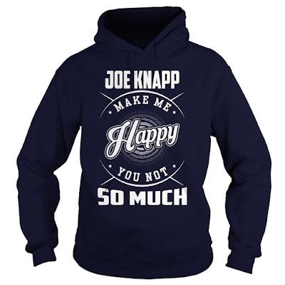 Joe Knapp Fan, Joe Knapp Fan T Shirt, Joe Knapp Sunfrog T Shirt