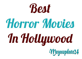 Best Horror Movies In Hollywood