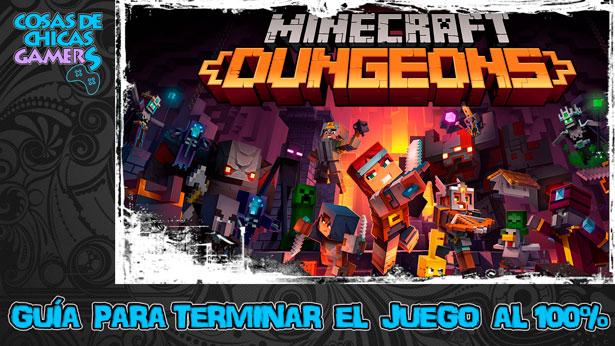 Guía Minecraft Dungeons para completar el juego al 100%.