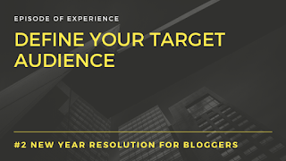 New Year resolution for bloggers Define your target audience