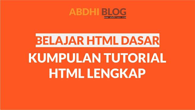 Belajar HTML Dasar - Kumpulan Tutorial HTML Lengkap