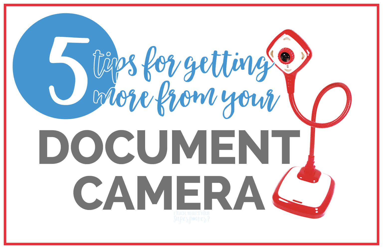 5 Tips For Getting More From Your Hue Document Camera