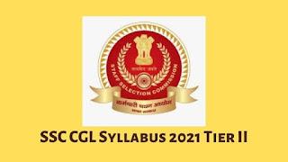 SSC CGL Syllabus 2021 Tier II
