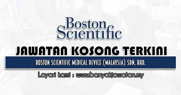 Jawatan Kosong 2021 di Boston Scientific Medical Device (Malaysia) Sdn. Bhd.