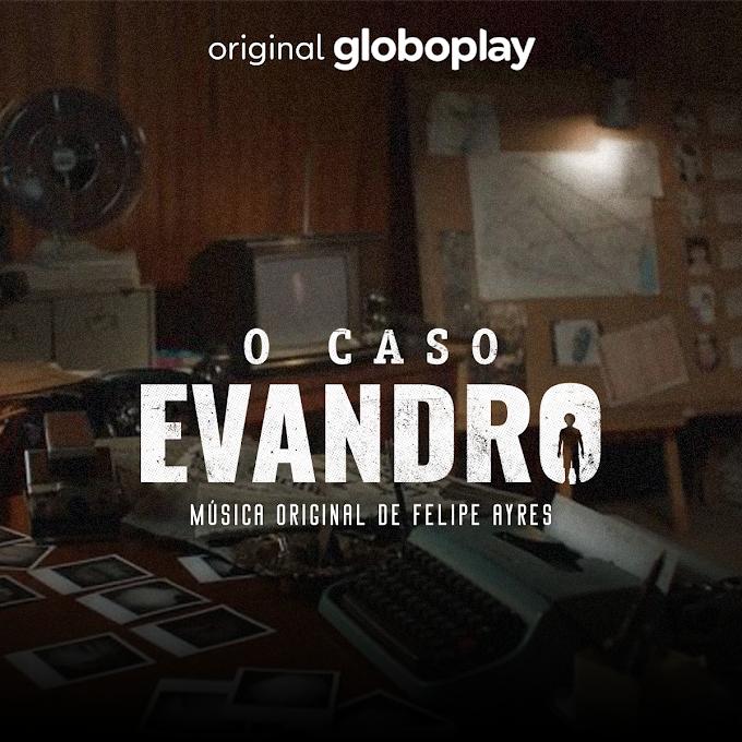 O Caso Evandro - Música Original de Felipe Ayres