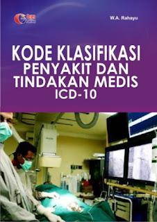 Kode Klasifikasi Penyakit Dan Tindakan Medis (ICD-10)