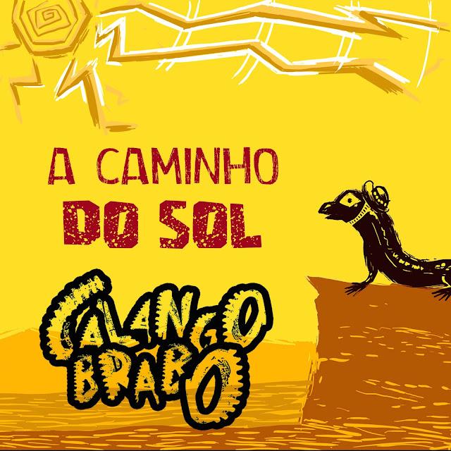 """Calango Brabo lança single """"A Caminho do Sol"""""""