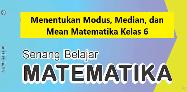 Menentukan Modus, Median, dan Mean Matematika Kelas 6
