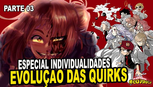EVOLUÇÃO DAS INDIVIDUALIDADES  - Episódio 03 -  Especial Individualidades de Boku no Hero Academia