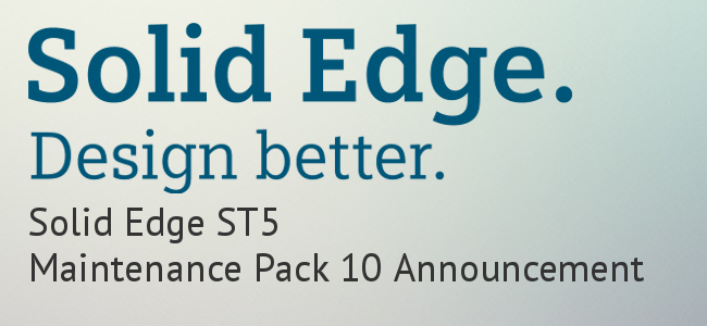 Ally PLM Solutions Blog: Solid Edge ST5 - Maintenance Pack 10 - Now