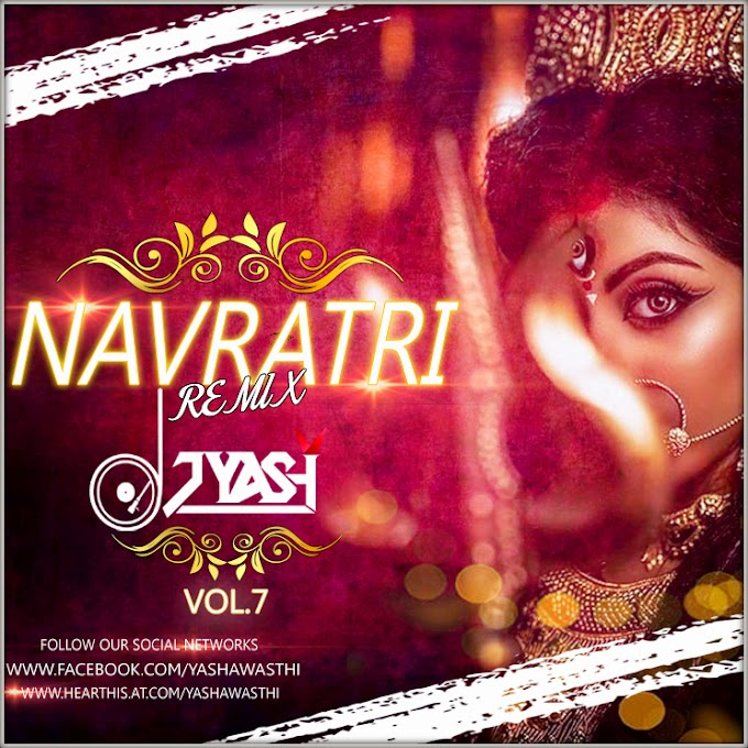 NAVRATRI VOL. 7 THE ALBUM - DJ YASH AWASTHI