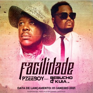 DJ Pzeeboy - Facilidade (Feat Bebucho Q Kuia)