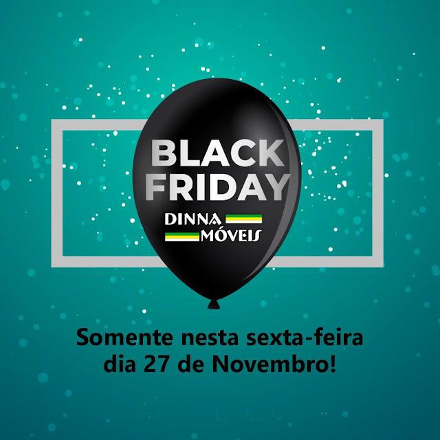 ATENÇÃO: BLACK FRIDAY Dinna Móveis... Somente nesta sexta-feira!!! Confira: