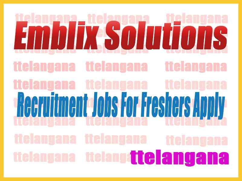 Emblix Solutions Recruitment  Jobs For Freshers Apply