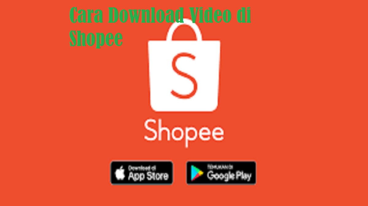 Cara Download Video di Shopee