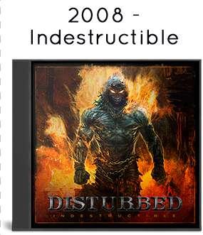2008 - Indestructible