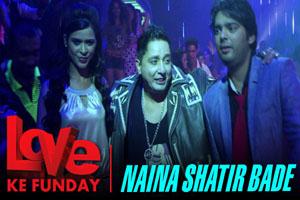 Naina Shatir Bade
