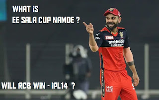 Ee Sala Cup Namde Meaning in Hindi, English ? Will RCB Win IPL 2021 ?