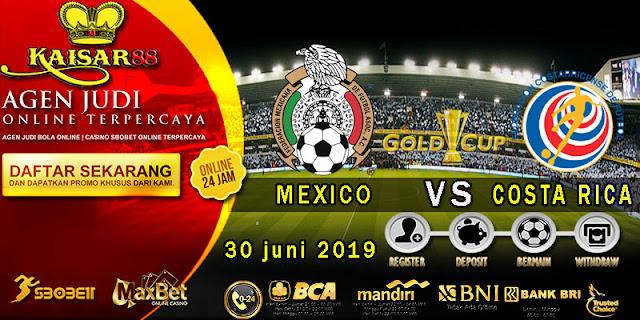 Prediksi Bola Terpercaya Liga CONCACAF Gold Cup Mexico vs Costa Rica 30 Juni 2019