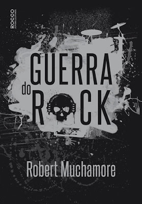 GUERRA DO ROCK (Robert Muhamore)