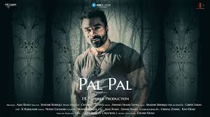 Pal Pal Lyrics for Ajaz Khan|Chandan Saxena|Shadab Siddiqui 2020
